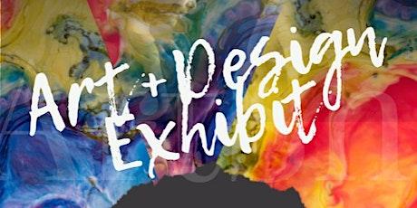 1st Annual Art+Design Exhibit tickets