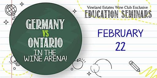 Germany vs Ontario in the wine arena! - FEB 22