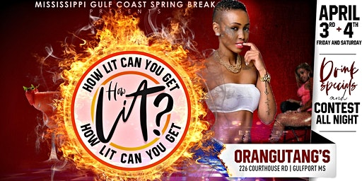 HOW LIT CAN U GET PARTY at ORANGUTANG'S DAIQUIRIS BAR - FRI & SAT- APR 3&4