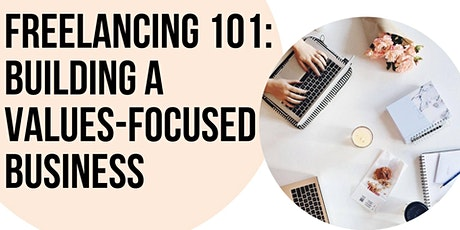 Freelancing 101: Building a Values-Focused Business tickets