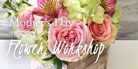 Mother's Day Flower Workshop tickets