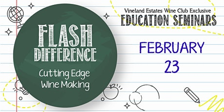 Flash Difference - Cutting Edge Wine Making - FEB 23 tickets