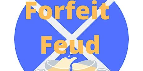 Forfeit Feud tickets