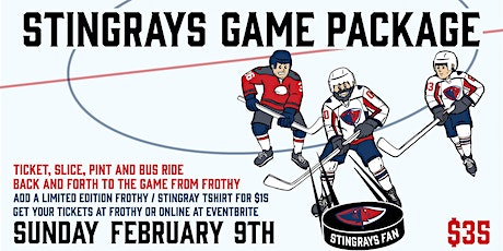 SC Stingrays / Frothy Beard Game Package February 9th tickets
