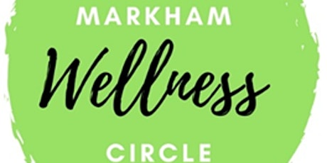 Markham Wellness Circle  tickets