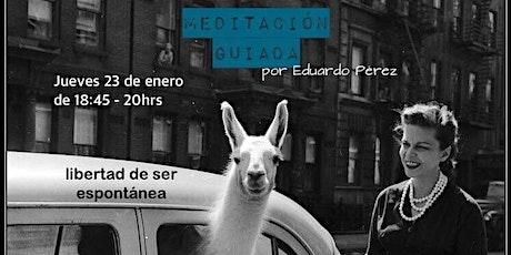 """Meditación Guiada """"Libertad de ser espontánea"""" entradas"""