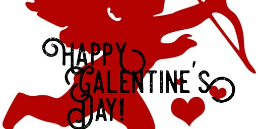 Happy Galentine's Day - Girl's Night Out