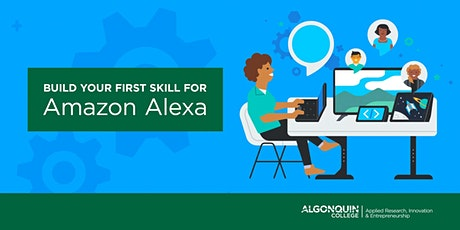 Algonquin College - DAC: Build Your First Skill ForAmazon Alexa tickets