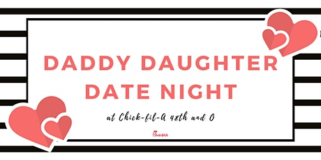Daddy Daughter Date Night at Chick-fil-A 48th and O tickets