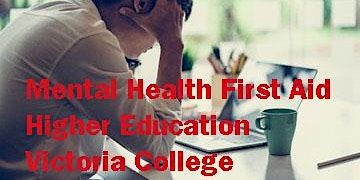 Mental Health First Aid for Higher Education - Victoria College