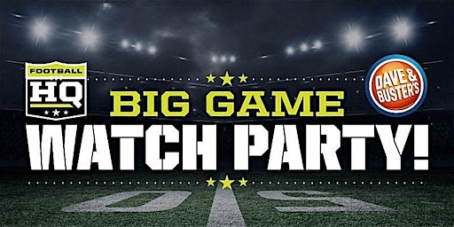 Dave and Buster's Gaithersburg Big Game Super Sunday!