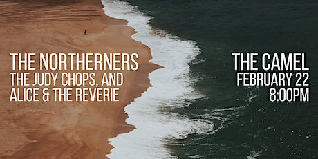 The Northerners, The Judy Chops, Alice & the Reverie tickets
