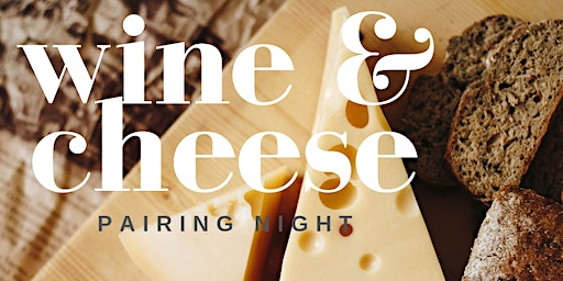 Wine & Cheese Pairing Night