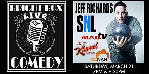Bright Box Comedy: Jeff Richards (SNL, MADtv, NBC)