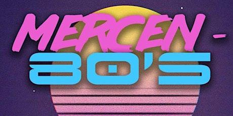 The Mercen-80's tickets