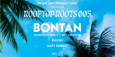 Rooftop Roots 005 w/ Bontan tickets