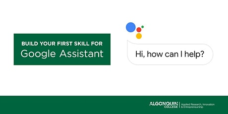 Algonquin College - DAC: Build Your First Skill ForGoogle Assistant tickets