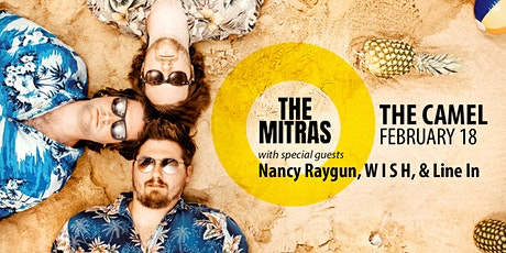 The Mitras, Nancy Raygun, W I S H, Line In tickets