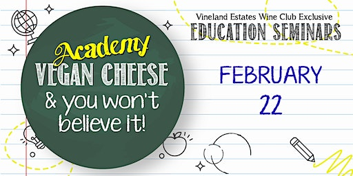 """Academy"" - Vegan Cheese & you won't believe it! - FEB 22"