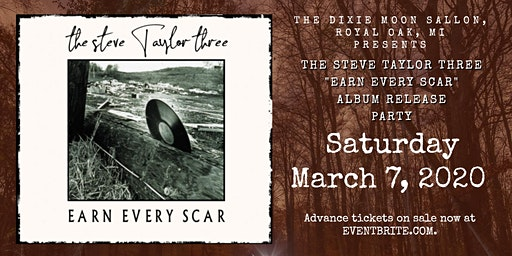"The Steve Taylor Three - ""Earn Every Scar"" - Album Release Party"