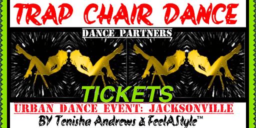 TRAP/ R&B CHAIR DANCE: (9) FeelAStyle™ Urban Event JAX