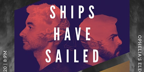 Ships Have Sailed tickets