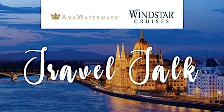 Travel Talk | An Afternoon  with AMA Waterways & Windstar Cruises tickets
