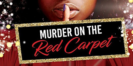 Mothers Day Mystery Dinner ~ Murder on the Red Carpet! tickets