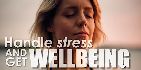 HOW TO HANDLE STRESS AND IMPROVE YOUR PERSONAL WELLBEING - FREE TALK tickets