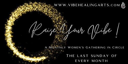 Raise Your Vibe Monthly Women's Gathering