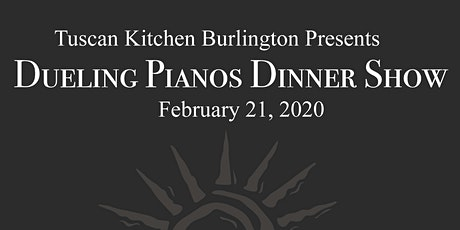 Dueling Pianos at Tuscan Kitchen, Burlington MA tickets