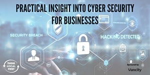 Practical Insight into Cyber Security for Businesses
