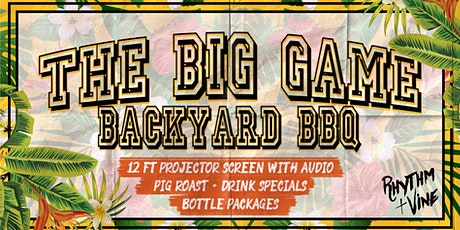 The Big Game Backyard BBQ At Rhythm + Vine! tickets