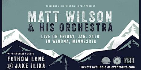 Matt Wilson & His Orchestra with Fathom Lane, Jake Ilika tickets