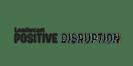 Leadercast Live 2020- Positive Disruption