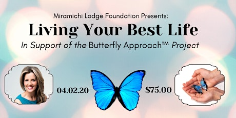 Living Your Best Life - Miramichi Lodge Foundation tickets