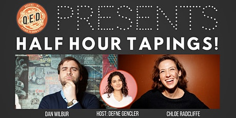 QED Presents Dan Wilbur & Chloe Radcliffe - Half Hour Tapings tickets