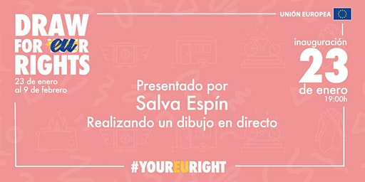 Inauguración Exposición 'Draw for #yourEUrights'
