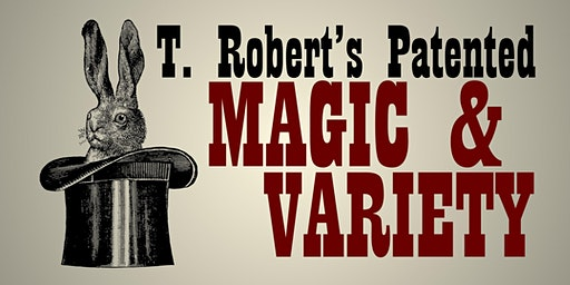 T. Robert's Magic & Variety Show