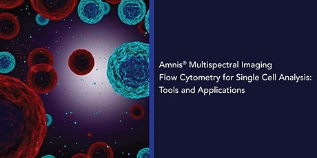 Multispectral Imaging Flow Cytometry for Single Cell Analysis tickets
