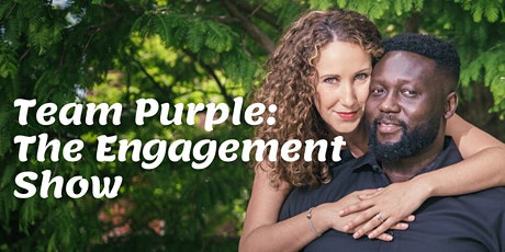 Team Purple: The Engagement Show tickets