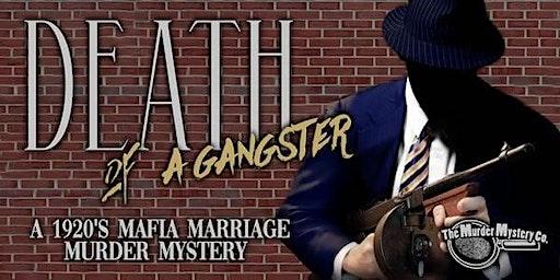 DEATH OF A GANGSTER. A 1920's MAFIA MARRIAGE MURDER MYSTERY