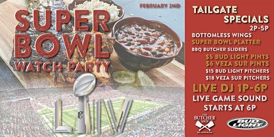 SUPER BOWL Tailgate & Watch Party at The Butcher Shop