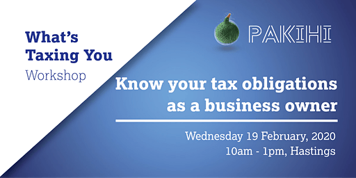 Pakihi Workshop: What's Taxing You - Hastings