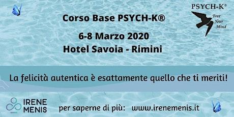 Corso Base PSYCH-K®  6-8 Marzo 2020 RIMINI  biglietti