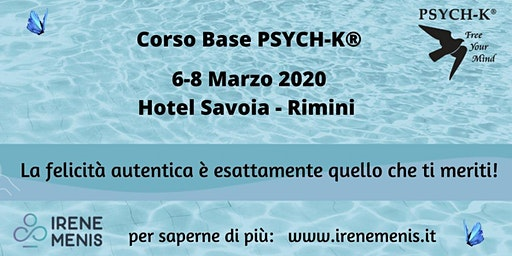 Corso Base PSYCH-K®  6-8 Marzo 2020 RIMINI