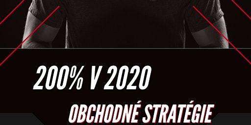 200% v 2020 - Naplánujte si obchodnú stratégiu a znásobte svoju spoločnosť.