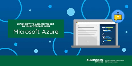 Algonquin College - DAC: Add an FAQ Bot withMicrosoft Azure tickets