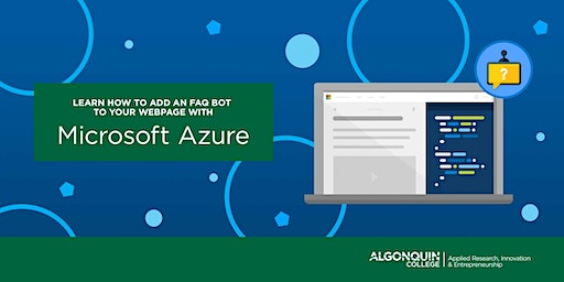 Algonquin College - DAC: Add an FAQ Bot withMicrosoft Azure