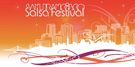 12th Annual San Francisco Salsa Festival **Competition Registration ONLY** tickets